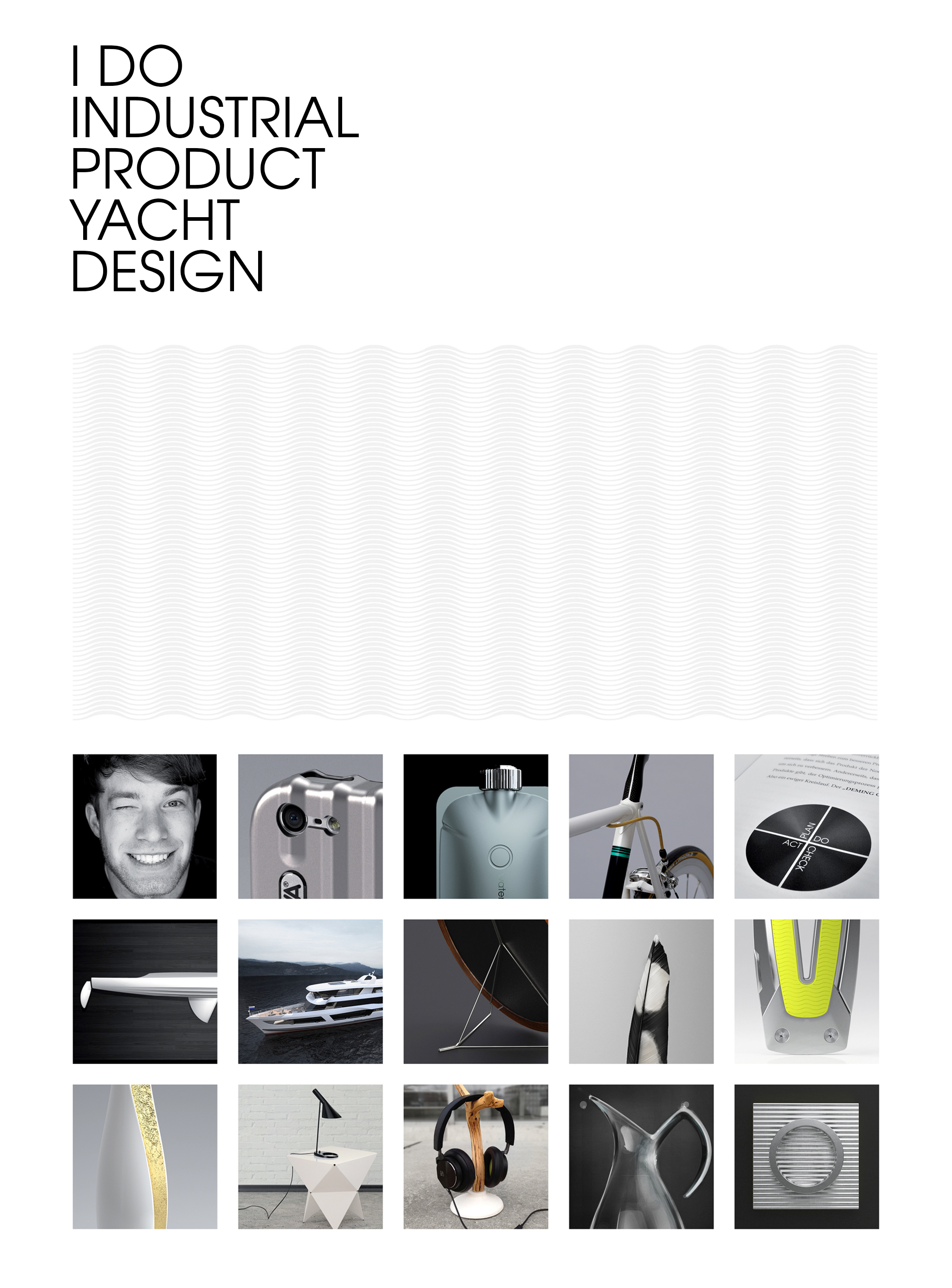 I DO HARD CORE  INDUSTRIAL  PRODUCT  YACHT DESIGN